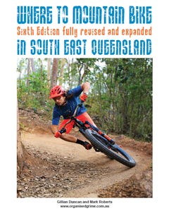 Where To MTB in South East Queensland Book - 6th Edition